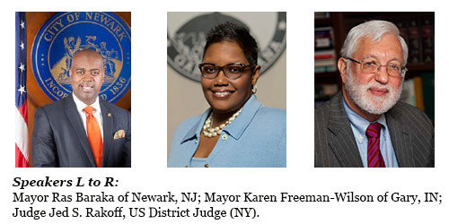 Mayor Ras Baraka, Mayor Karen Freeman-Wilson, Judge Jed S. RAkoff