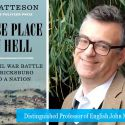 """Distinguished Professor and Pulitzer Prize-Winning Author John Matteson Explores the Civil War and Its Impact in His New Book """"A Worse Place Than Hell"""""""